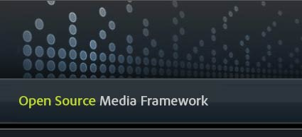 Open Source Media Framework